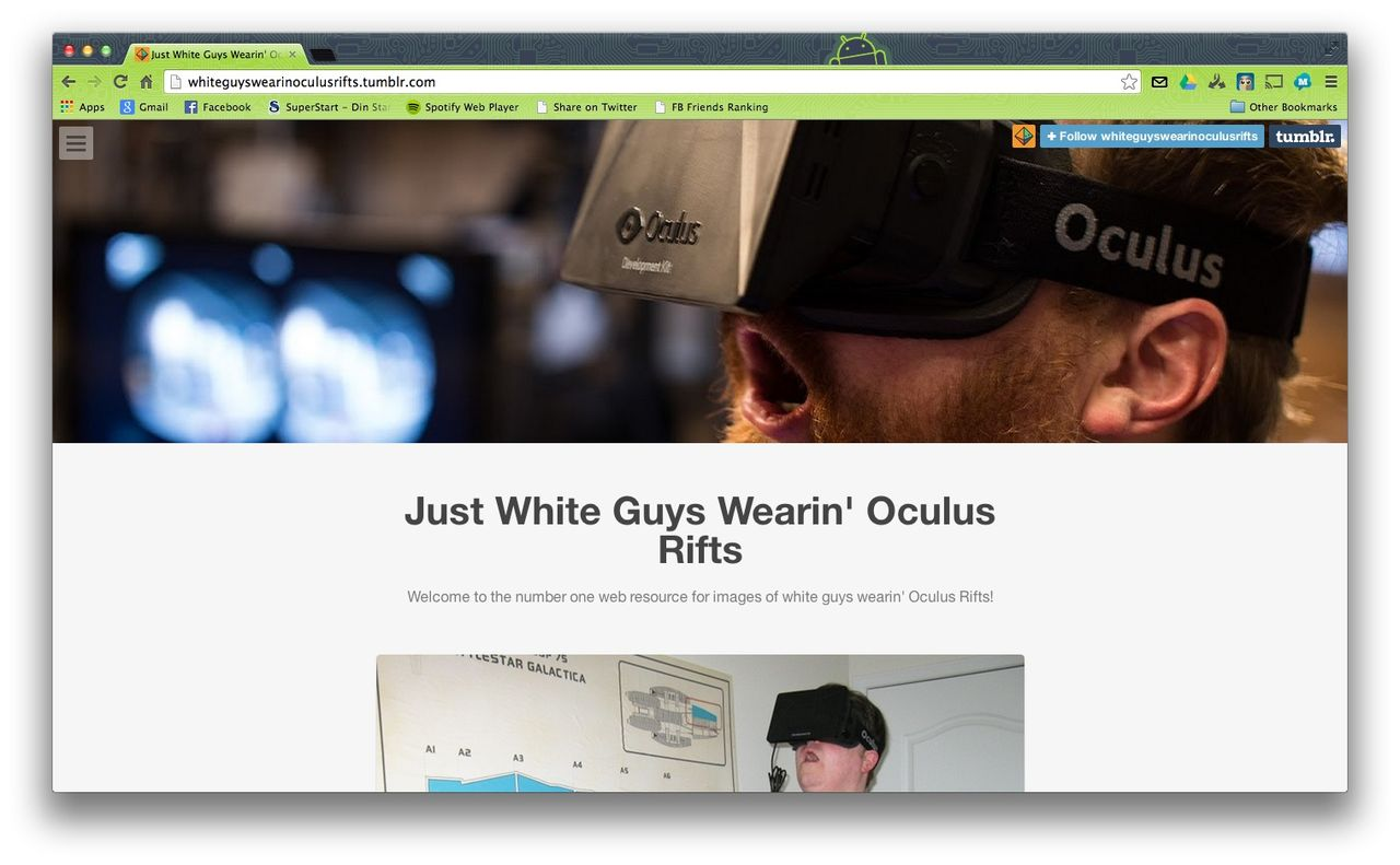 Just White Guys Wearin' Oculus Rifts