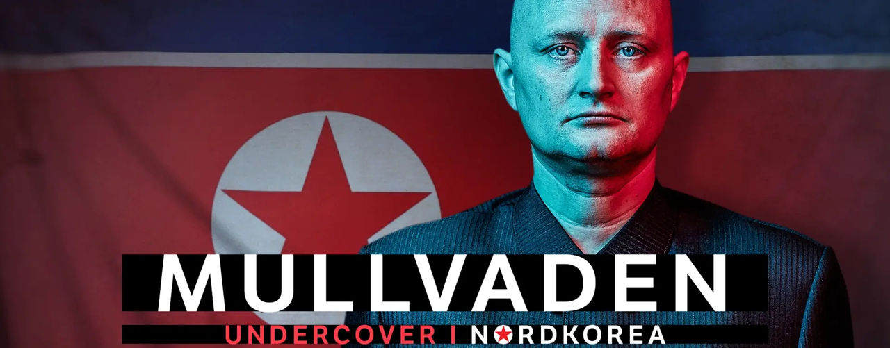 Kolla in Mullvaden – undercover i Nordkorea